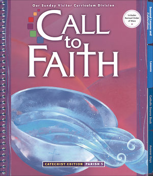 Call to Faith, K-8: Grade 5, Catechist Guide, Parish Edition