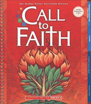 Call to Faith, K-8: Grade 6, Catechist Guide, Parish Edition