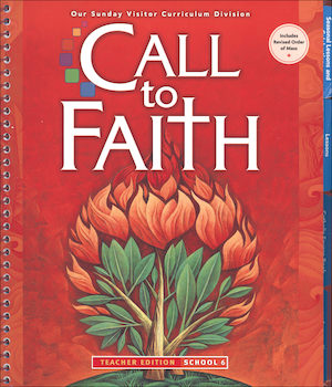 Call to Faith, K-8: Grade 6, Teacher Manual, School Edition