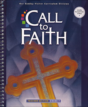 Call to Faith, K-8: Grade 7, Teacher/Catechist Guide