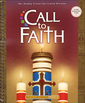 Call to Faith, K-8: Grade 8, Teacher/Catechist Guide