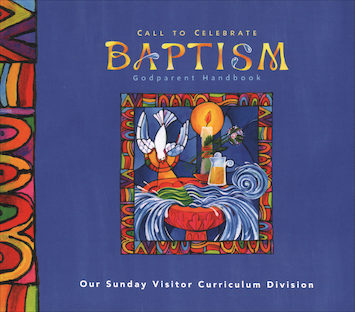 Call to Celebrate: Baptism: Godparent Handbook