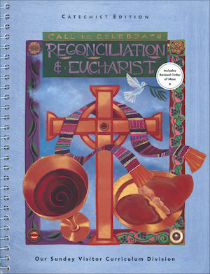 Call to Celebrate: Reconciliation and Eucharist: Intermediate Grades, Catechist Guide