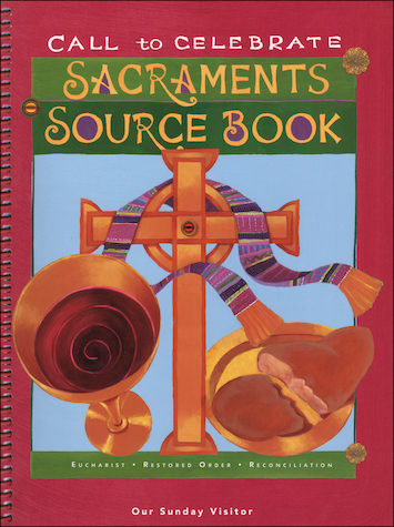 Call to Celebrate: Reconciliation: Sacraments Source Book