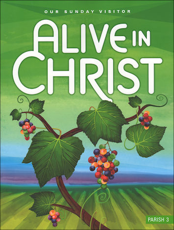 Alive in Christ, 1-8: Grade 3, Student Book, Parish Edition
