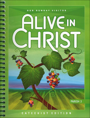 Alive in Christ, 1-8: Grade 3, Catechist Guide, Parish Edition