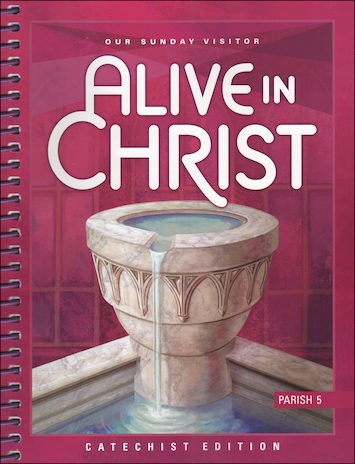 Alive in Christ, 1-8: Grade 5, Catechist Guide, Parish Edition