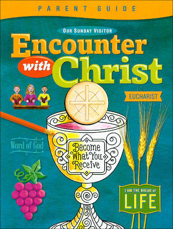 Encounter with Christ: Eucharist: Parent Guide