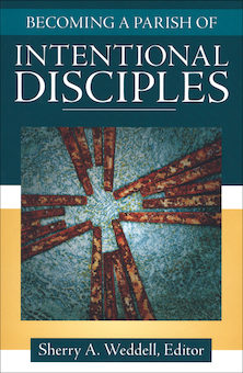 Forming Intentional Disciples: Becoming a Parish of Intentional Disciples