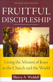 Forming Intentional Disciples: Fruitful Discipleship