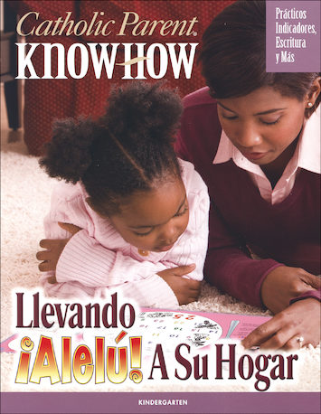 Allelu! Preschool-K, Spanish: Catholic Parent Know-How: Llevando ¡Alelú! A Su Hogar, Kindergarten, Parent Magazine, Parish Edition