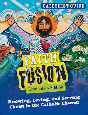 Faith Fusion: Grades 3-5, Catechist Guide