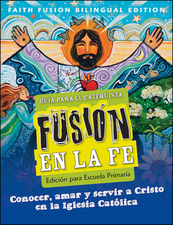 Fusión en la Fe: Grades 3-5, Teacher/Catechist Guide