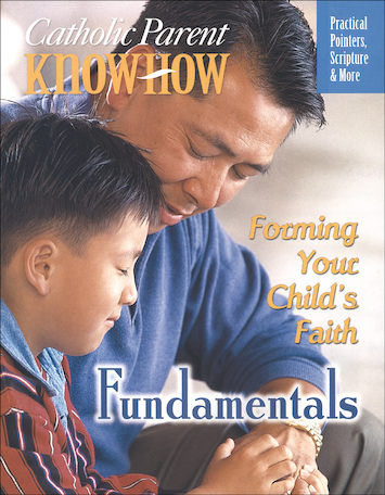 Catholic Parent Know-How: General Titles: Fundamentals