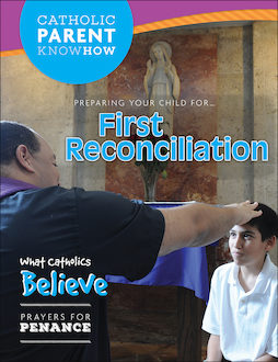 Catholic Parent Know-How: Sacrament Preparation: Preparing Your Child for First Reconciliation, 2016