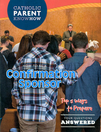 Catholic Parent Know-How: Sacrament Preparation: How to Be a Confirmation Sponsor