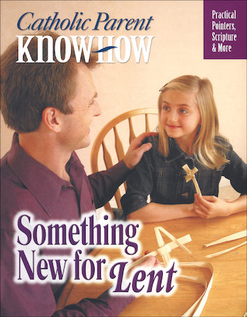 Catholic Parent Know-How: General Titles: Something New for Lent