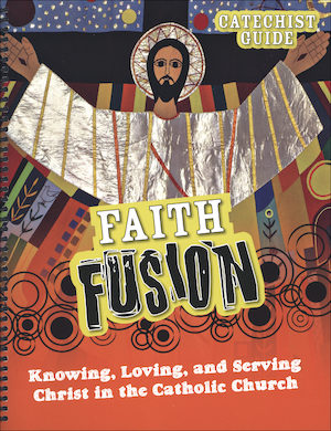 Faith Fusion: Grades 6-8, Teacher/Catechist Guide