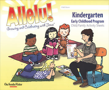 Allelu! Preschool-K: Kindergarten, Child/Family Activity Sheets