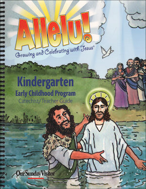 Allelu! Preschool-K: Kindergarten, Teacher/Catechist Guide