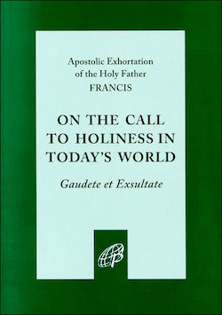 Rejoice and Be Glad (Gaudete et Exsultate)