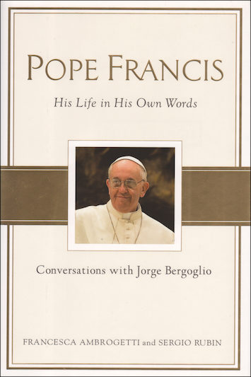 Pope Francis: His Life in His Own Words