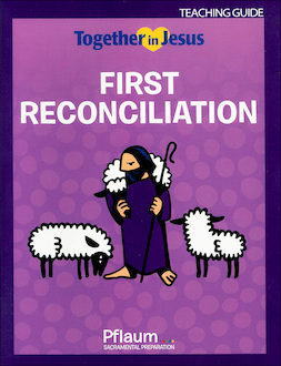 Together in Jesus: First Reconciliation 2018: Teaching Guide