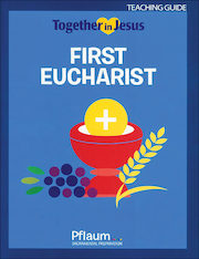 Together in Jesus: First Eucharist 2018: Teaching Guide