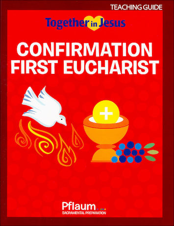 Together in Jesus: Confirmation with First Eucharist: Teaching Guide