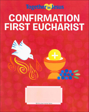 Together in Jesus: Confirmation with First Eucharist: Student Book