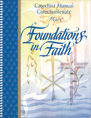 Foundations in Faith: Catechist Manual Year C