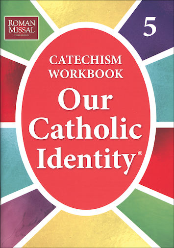 Our Catholic Identity Catechism Workbook Series: Grade 5, Student Workbook