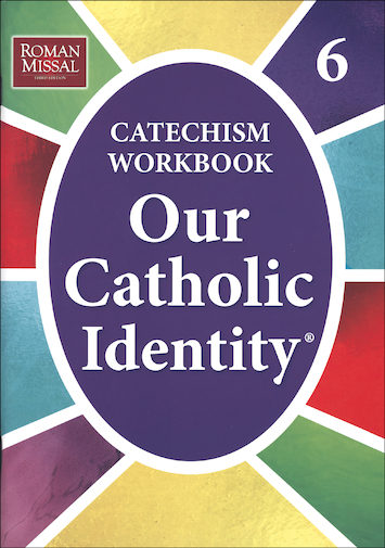 Our Catholic Identity Catechism Workbook Series: Grade 6, Student Workbook