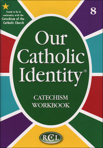 Our Catholic Identity Catechism Workbook Series: Grade 8, Student Workbook