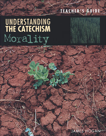 Understanding the Catechism: Morality, Catechist Guide, Parish Edition