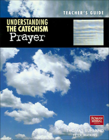 Understanding the Catechism: Prayer, Catechist Guide, Parish Edition
