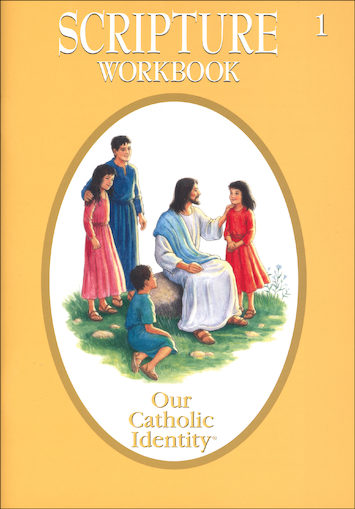 Our Catholic Identity Scripture Workbook Series: Grade 1, Student Workbook