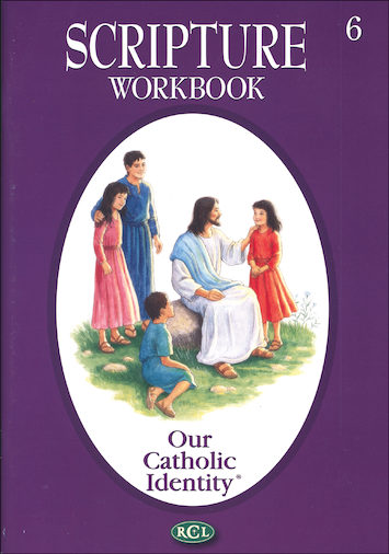 Our Catholic Identity Scripture Workbook Series: Grade 6, Student Workbook