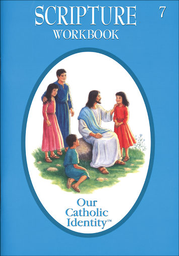 Our Catholic Identity Scripture Workbook Series: Grade 7, Student Workbook