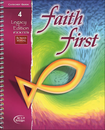 Faith First Legacy, 1-6: Grade 4, Catechist Guide, Parish Edition