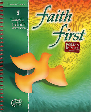 Faith First Legacy, 1-6: Grade 5, Catechist Guide, Parish Edition