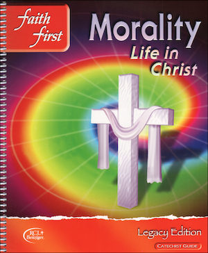 Faith First Legacy, Jr. High: Morality, Catechist Guide, Parish Edition