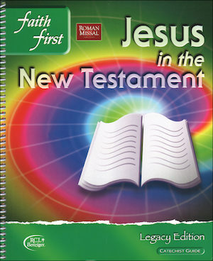Faith First Legacy, Jr. High: Jesus in the New Testament, Catechist Guide, Parish Edition