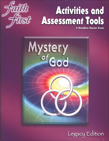 Faith First Legacy, Jr. High: Mystery of God, Activities & Assessment Tools