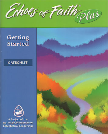 Echoes of Faith Plus: Echoes of Faith Plus: Catechist--Getting Started, Booklet with CD-ROM