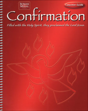 Confirmation: Filled with the Holy Spirit...: Catechist Guide