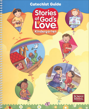 Stories of God's Love: Kindergarten, Catechist Guide, Parish Edition