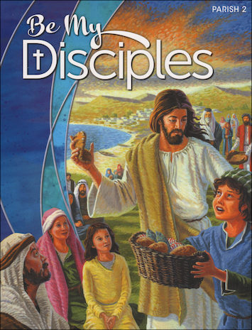 Be My Disciples, 1-6: Grade 2, Student Book, Parish Edition