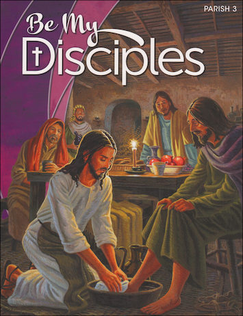 Be My Disciples, 1-6: Grade 3, Student Book, Parish Edition