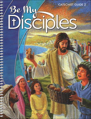 Be My Disciples, 1-6: Grade 2, Catechist Guide, Parish Edition